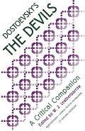 Dostoevsky's the Devils: A Critical Companion