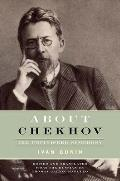 About Chekhov: The Unfinished Symphony