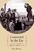 Connected by the Ear: The Media, Pedagogy, and Politics of the Romantic Lecture