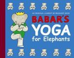Babars Yoga For Elephants