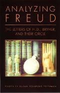 Analyzing Freud: Letters of H.D., Bryher, and Their Circle