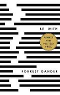 Cover Image for Be With by Forrest Gander