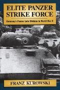 Elite Panzer Strike Force: Germany's Panzer Lehr Division in World War II