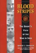 Blood Stripes The Grunts View of the War in Iraq