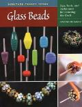 Glass Beads Tips Tools & Techniques for Learning the Craft
