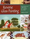 Reverse Glass Painting Tips Tools & Techniques for Learning the Craft