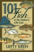 101 Fish: A Fly Fisher's Life List