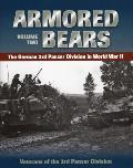 Armored Bears Volume 2 The German 3rd Panzer Division in World War II