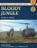 Bloody Jungle: The War in Vietnam