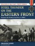 Steel Thunder on the Eastern Front: German and Russian Artillery in WWII