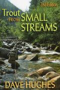 Trout from Small Streams 2nd Edition