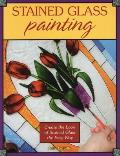 Stained Glass Painting: Create the Look of Stained Glass the Easy Way