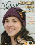 Vintage Crochet Hats and Accessories: 23 Classic Hats, Shawls, and Bags