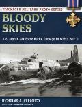 Bloody Skies: U.S. Eighth Air Force Battle Damage in World War II