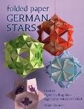Folded Paper German Stars: Creative Paper Crafting Ideas Inspired by Friedrich Fr+]bel