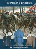 Don Troianis Regiments & Uniforms of the Civil War