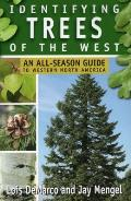 Identifying Trees of the West An All Season Guide to Western North America
