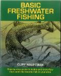 Basic Freshwater Fishing Step By Step Guide to Tackle & Know How That Catch the Favorite Fish in Your Area