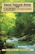 Great Natural Areas of Eastern Pennsylvania
