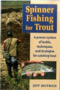 Spinner Fishing for Trout A Proven System of Tackle Techniques & Strategies for Catching Trout