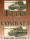 Tigers In Combat Volume 1
