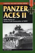 Panzer Aces II Battle Stories of German Tank Commanders in World War II