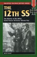 12th SS Volume 1 The History of the Hitler Youth Panzer Division