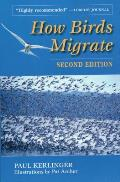 How Birds Migrate 2nd Edition
