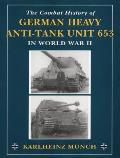 Combat History of German Heavy Anti Tank Unit 653 in World War II
