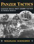 Panzer Tactics: German Small-Unit Armor Tactics in World War II