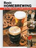 Basic Homebrewing: All the Skills and Tools You Need to Get Started