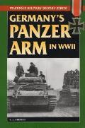 Germanys Panzer Arm In World War II