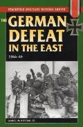The German Defeat in the East: 1944-45