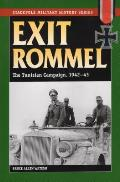 Exit Rommel The Tunisian Campaign 1942 43