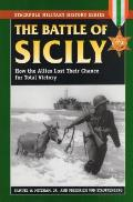 Battle of Sicily How the Allies Lost Their Chance for Total Victory