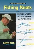 Fishing Knots Proven to Work for Light Tackle & Fly Fishing With DVD