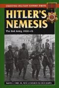 Hitler's Nemesis: The Red Army, 1930-45