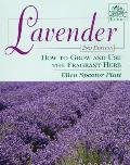 Lavender 2nd Edition How To Grow & Use The Fragr