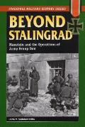 Beyond Stalingrad: Manstein and the Operations of Army Group Don
