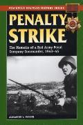 Penalty Strike The Memoirs of a Red Army Penal Company Commander 1943 45