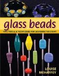 Glass Beads: Tips, Tools, and Techniques for Learning the Craft