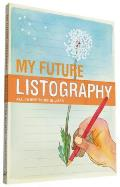 My Future Listography All I Hope to Do in Lists