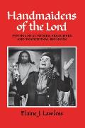 Handmaidens of the Lord: Pentecostal Women Preachers and Traditional Religion
