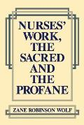 Nurses' Work, the Sacred and the Profane