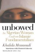 Unbowed: An Algerian Woman Confronts Islamic Fundamentalism
