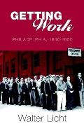 Getting Work: Philadelphia, 1840-1950