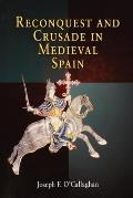 Reconquest & Crusade In Medieval Spain