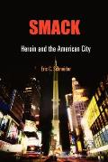 Smack Heroin & the American City