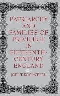 Patriarchy and Families of Privilege in Fifteenth-Century England