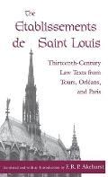 The Etablissements de Saint Louis: Thirteenth-Century Law Texts from Tours, Orleans, and Paris